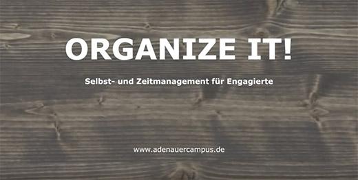 ORGANIZE IT! - Selbst- und Zeitmanagement für Engagierte